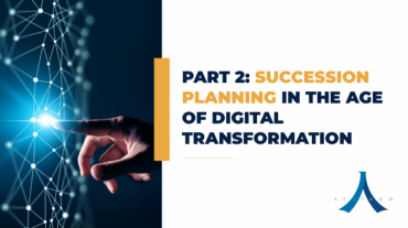 Part 2: Succession Planning In The Age Of Digital Transformation